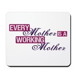 Working Mother Mousepad