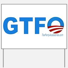 GTFO Yard Sign