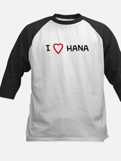 I Love Hana Kids Baseball Jersey