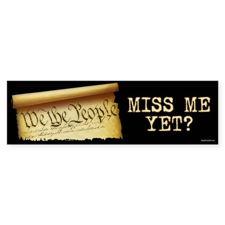 Miss Me Yet - Constitution Sticker (Bumper)