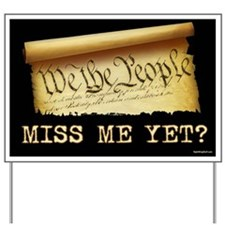 Miss Me Yet - Constitution Yard Sign