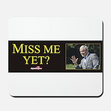 Miss Me Yet? Mousepad