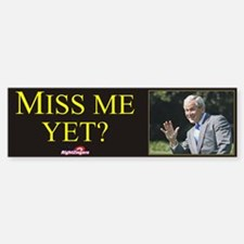 Miss Me Yet? Sticker (Bumper)