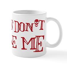 Ghosts don't scare me. Mug