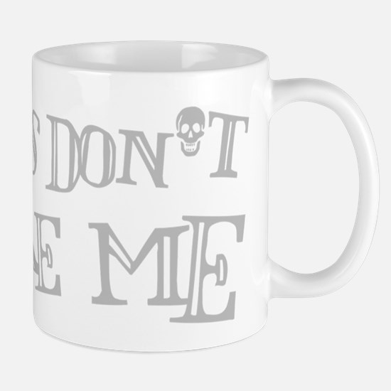 Ghosts don't scare me. Mug