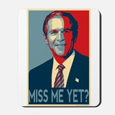 GW Bush Miss Me Yet? Mousepad