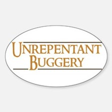 Unrepentant Buggery Sticker (Oval)