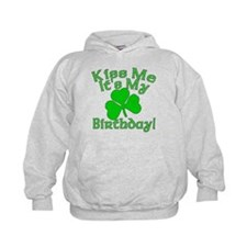 Kiss Me It's My Irish Birthday Hoodie