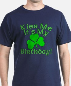 Kiss Me It's My Irish Birthday T-Shirt