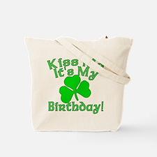 Kiss Me It's My Irish Birthday Tote Bag