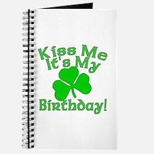 Kiss Me It's My Irish Birthday Journal