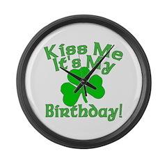 Kiss Me It's My Irish Birthday Large Wall Clock