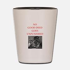 good deed Shot Glass