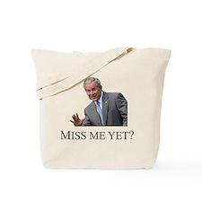Miss Me Yet ? Tote Bag