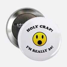 "Holy Crap 30th Birthday Gag Gifts 2.25"" Button"