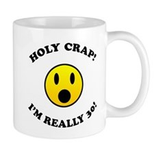Holy Crap 30th Birthday Gag Gifts Mug