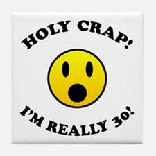 Holy Crap 30th Birthday Gag Gifts Tile Coaster