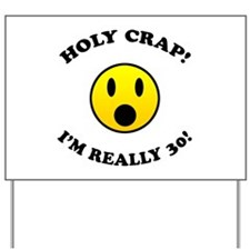 Holy Crap 30th Birthday Gag Gifts Yard Sign