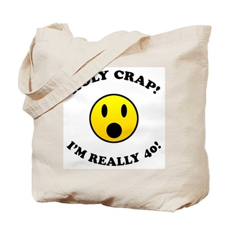 Holy Crap 40th Birthday Tote Bag