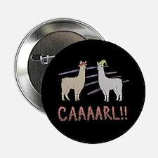 """Llamas """"Caaaarl!"""" 2.25"""" Button"""
