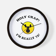 Holy Crap 75th Birthday Wall Clock