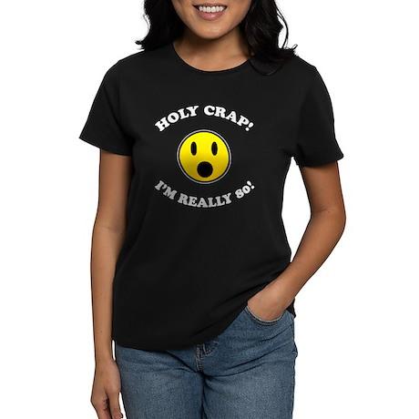 Holy Crap 80th Birthday Women's Dark T-Shirt