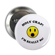 """Holy Crap 80th Birthday 2.25"""" Button"""