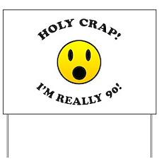 Holy Crap 90th Birthday Yard Sign