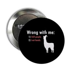 """Llamas """"Wrong with me"""" 2.25"""" Button"""