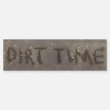 Dirt Time Bumper Bumper Sticker