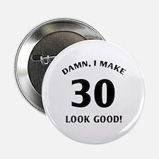 "30 Yr Old Gag Gift 2.25"" Button"