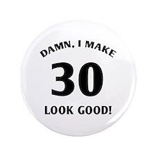 "30 Yr Old Gag Gift 3.5"" Button"