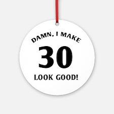 30 Yr Old Gag Gift Ornament (Round)