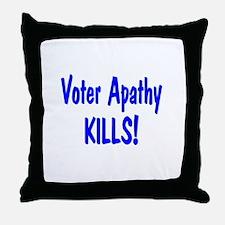 Voter Apathy Kills. Throw Pillow