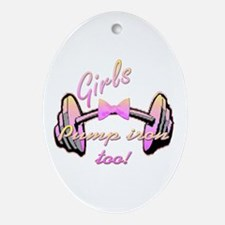Girls pump iron too! Ornament (Oval)