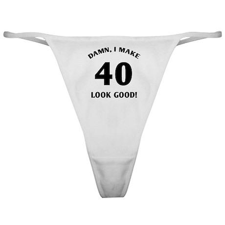 40 Yr Old Gag Gift Classic Thong