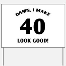 40 Yr Old Gag Gift Yard Sign