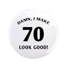 "70 Yr Old Gag Gift 3.5"" Button"