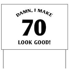 70 Yr Old Gag Gift Yard Sign
