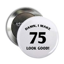 "75 Yr Old Gag Gift 2.25"" Button (100 pack)"