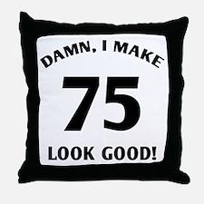 75 Yr Old Gag Gift Throw Pillow