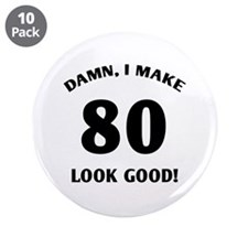 """80 Yr Old Gag Gift 3.5"""" Button (10 pack)"""