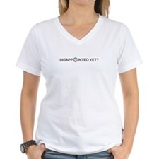 """Obama """"O"""" Disappointed Yet? V-Neck T"""
