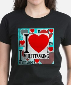 I Love Multitasking Tee