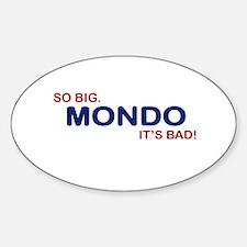idiocracy mondo Sticker (Oval)