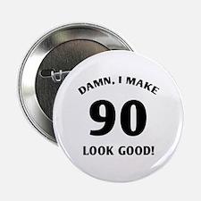 "90 Yr Old Gag Gift 2.25"" Button"