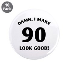 "90 Yr Old Gag Gift 3.5"" Button (10 pack)"