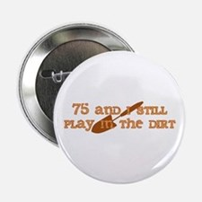 "75th Birthday Gardening 2.25"" Button"