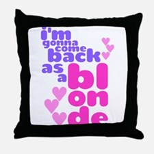 As A Blonde Throw Pillow