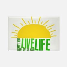 Live Everyday Rectangle Magnet